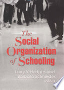 The Social Organization Of Schooling