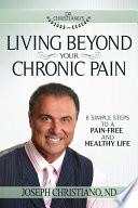 Living Beyond Your Chronic Pain