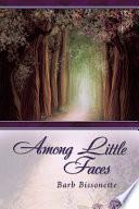 Among Little Faces