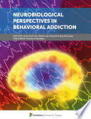 Neurobiological Perspectives in Behavioral Addiction
