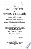 The Christian trumpet  or  Previsions and predictions about impending general calamities   c   By a missionary priest  G  Rossi   Book