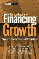 The Handbook of Financing Growth Book