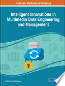 Intelligent Innovations in Multimedia Data Engineering and Management Book