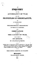 An Inquiry Into the Accordancy of War with the Principles of Christianity, and an Examination of the Philosophical Reasoning by which it is Defended ebook