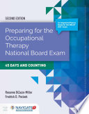 Preparing for the Occupational Therapy National Board Exam  45 Days and Counting Book