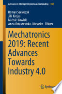 Mechatronics 2019 Recent Advances Towards Industry 4 0 Book PDF