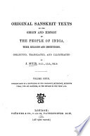 Original Sanskrit Texts on the Origin and Progress of the Religion and Institutions of India