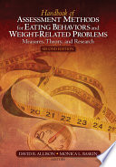 Handbook of Assessment Methods for Eating Behaviors and Weight-Related Problems