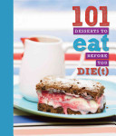 101 Desserts to Eat Before You Die t