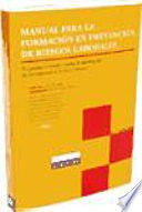 Manual Para La Formaci N En Prevenci N De Riesgos Laborales Programa Formativo Para El Desempe O De Las Funciones De Nivel B Sico