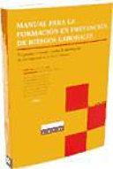 Manual para la formación en prevención de riesgos laborales : programa formativo para el desempeño de las funciones de nivel básico