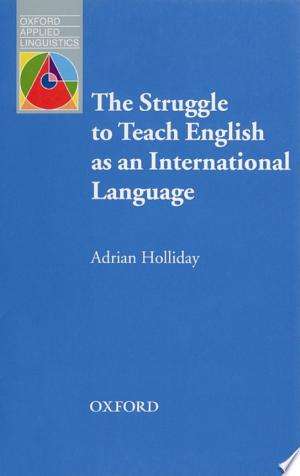 Download The Struggle to Teach English as an International Language - Oxford Applied Linguistics Free Books - Reading Best Books For Free 2018