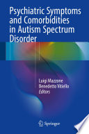 Psychiatric Comorbidities in Autism Spectrum Disorders