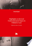 Highlights on Several Underestimated Topics in Palliative Care