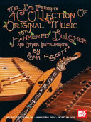 A Collection of Original Music for Hammered Dulcimer   other insts