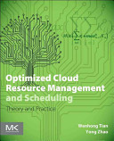Optimized Cloud Resource Management and Scheduling Book