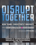 Pdf Interdisciplinarity, Innovation, and Transforming Healthcare (Chapter 14 from Disrupt Together) Telecharger