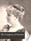 The Congress of Women Held in the Woman s Building  World s Columbian Exposition  Chicago  U S A   1893
