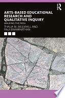 Arts Based Educational Research and Qualitative Inquiry