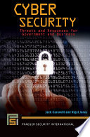 Cyber Security  Threats and Responses for Government and Business