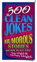 500 Clean Jokes and Humorous Stories
