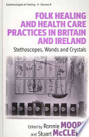 Folk Healing and Health Care Practices in Britain and Ireland