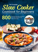 The Complete Slow Cooker Cookbook for Beginners Book