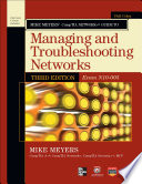 Mike Meyers Comptia Network Guide To Managing And Troubleshooting Networks 3rd Edition Exam N10 005  Book PDF