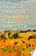 Financial History of Asian Private Equity  1990 2020