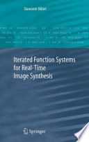 Iterated Function Systems For Real Time Image Synthesis Book PDF