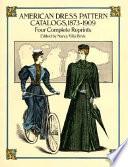 American Dress Pattern Catalogs  1873 1909 Book