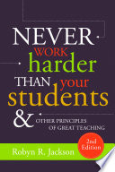 Never Work Harder Than Your Students and Other Principles of Great Teaching, 2nd Edition