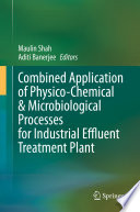 Combined Application of Physico-Chemical & Microbiological Processes for Industrial Effluent Treatment Plant