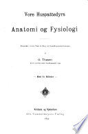 Vore huspattedyrs, anatomi og fysiologi. Kristiania og Kjøbenhavn, Alb. Cammermeyers Forlag