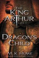 The King Arthur Trilogy Book One: Dragon's Child [Pdf/ePub] eBook