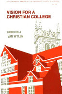 Vision for a Christian college: essays