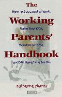 The Working Parents' Handbook