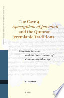 The Cave 4 Apocryphon Of Jeremiah And The Qumran Jeremianic Traditions