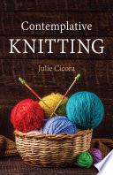 Contemplative Knitting