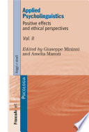 Applied Psycholinguistics  Positive effects and ethical perspectives  Volume II