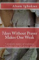 7days Without Prayer Makes One Weak