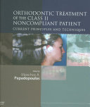 Orthodontic Treatment of the Class II Noncompliant Patient