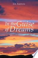 In the Guise of Dreams