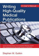 Writing high-quality medical publications : A user's manual (2019)