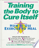 Training the Body to Cure Itself