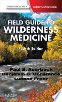 """Field Guide to Wilderness Medicine E-Book"" by Paul S. Auerbach"