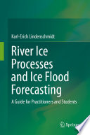River Ice Processes and Ice Flood Forecasting