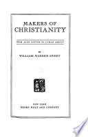 Makers of Christianity: From John Cotton to Lyman Abbott, by W. W. Sweet. Selected bibliography (p. 335-343)