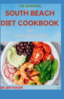 THE ESSENTIAL SOUTH BEACH DIET COOKBOOK For DUMMIES AND STARTERS