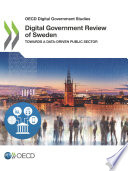 OECD Digital Government Studies Digital Government Review of Sweden Towards a Data driven Public Sector